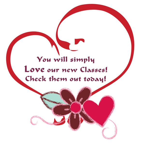 You will simply love our new classes! Check them out today!